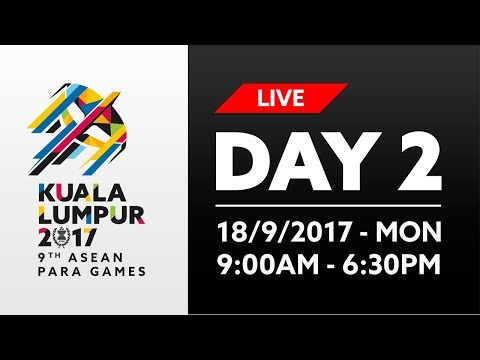 🔴 KL2017 LIVE 9th ASEAN Para Games | Day 2 - 18/09/2017