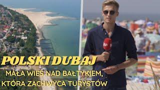 Mała wieś nad Bałtykiem stała się POLSKIM DUBAJEM. To jedyne takie miejsce w Polsce