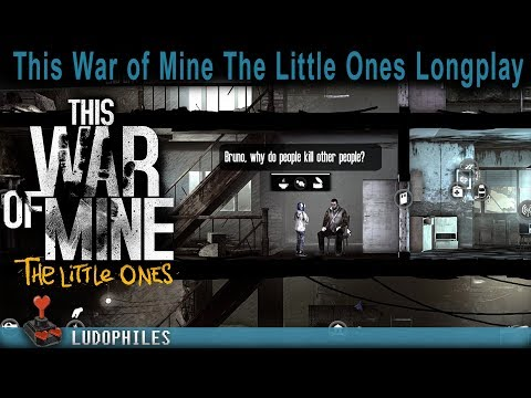 This War of Mine - The Little Ones - Longplay / Full Playthrough / Walkthrough (no commentary)