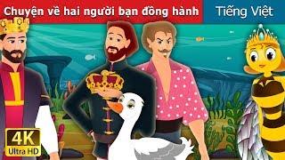 Chuyện về hai người bạn đồng hành | The Two Travellers Story in Vietnam | Truyện cổ tích việt nam