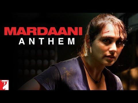Mardaani Anthem