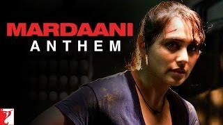 Mardaani Anthem - Mardaani