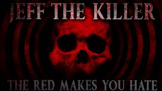 """""""Jeff the Killer: The Red Makes You Hate""""   Creepypasta Storytime"""