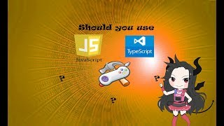 Should You Use JavaScript or TypeScript For GameDev