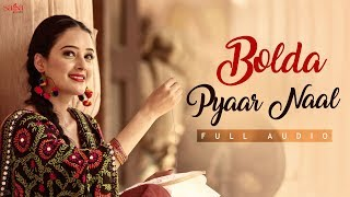 BOLDA PYAAR NAAL (Full Audio) - Satinder Sartaaj, Bhawna Sharma | Love Songs | New Punjabi Songs