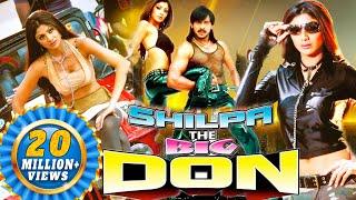 Shilpa  The Big Don 2016  Latest South Hindi Dubbed Full Action Movie  Shilpa Shetty Upendra
