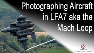 Photographing Aircraft in the Mach Loop