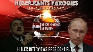 Hitler interviews President Putin