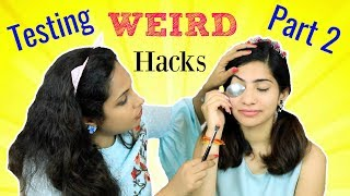 Testing WEIRD Beauty Hacks - Part 2 | Shruti Arjun Anand