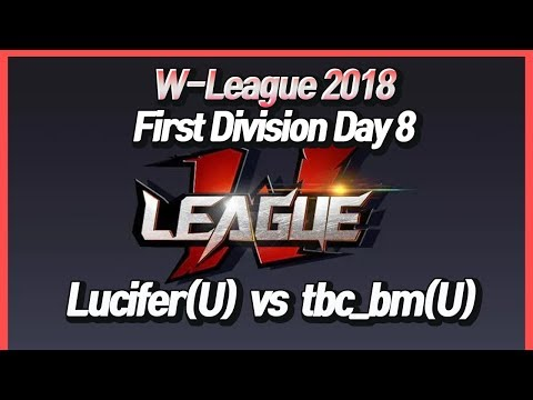 워크3 W-League : First Division Day 8 - Lucifer(U) Vs Tbc_bm(U)