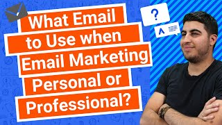 What Email to Use when Email Marketing, Personal or Professional?
