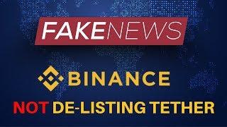 *FAKE NEWS* Binance NOT De-Listing Tether (USDT) - Today