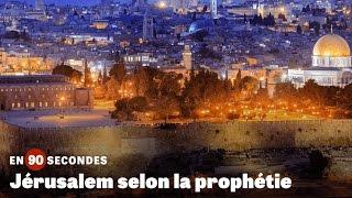 Jérusalem selon la prophétie
