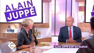 Alain Juppé sort du silence ! - C à Vous - 17/10/2018