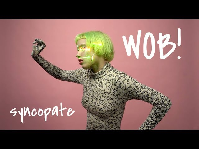 Syncopate - WOB!