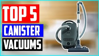 Top 5 Best Canister Vacuums 2020 Reviews