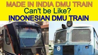 Made In India DMU Train Vs Made In Indonesia DMU Train   India Can't Manufacture DMU Like Indonesia?