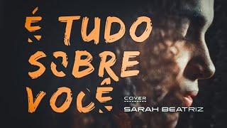 É Tudo Sobre Você | Sarah Beatriz (Cover Morada)