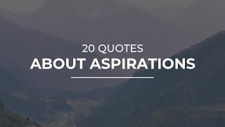 20 Quotes about Aspirations | Quotes for Facebook | Trendy Quotes