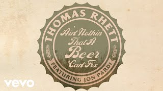 Thomas Rhett   Beer Can't Fix (Lyric Video) Ft. Jon Pardi