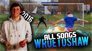 WROETOSHAW (W2S) SONGS 2016