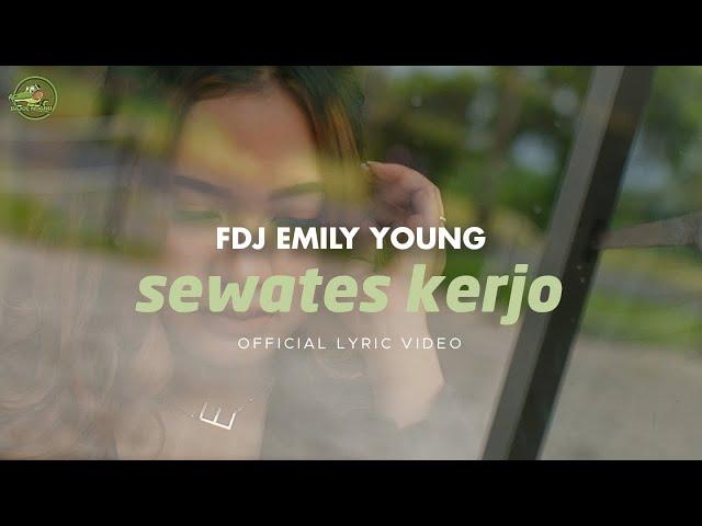 FDJ Emily Young - Sewates Kerjo (Official Lyric Video)