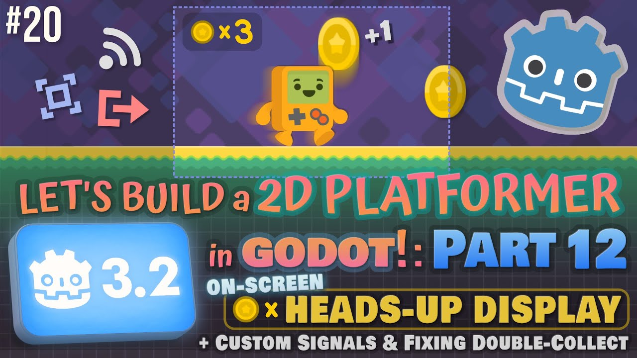 Godot 3.2: Let's Build a 2D Platformer!: Part 12 (Coin HUD, Custom Signals & Fixing Double-Collect)