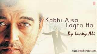 Tanhai Mein Basi Full Song - Kabhi Aisa Lagta Hai - Lucky Ali