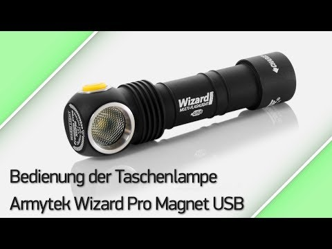 Bedienung der Taschenlampe Armytek Wizard Pro Magnet USB