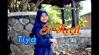 SI KECIL (Rita Sugiarto) - Tiya # Dangdut Cover
