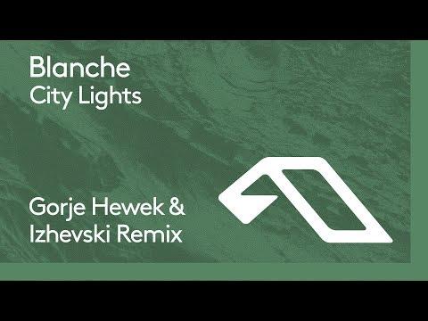 Blanche - City Lights (Gorje Hewek & Izhevski Remix)
