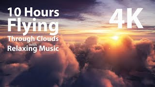 4K UHD 10 Hours   Flying Above Clouds With Relaxing Music, Loop   Calming, Meditation, Nature