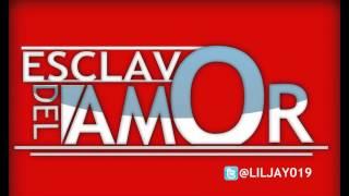 LIL JAY El Especialista - Esclavo del Amor  (Prod. by Nexus Music)