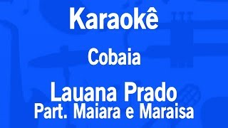 Karaokê Cobaia   Lauana Prado Part. Maiara E Maraisa