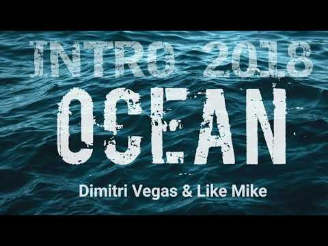 Dimitri Vegas & Like Mike - Ocean (2018 Intro) [Third Heaven & Major Motion Vs Roberts Beats Remake]