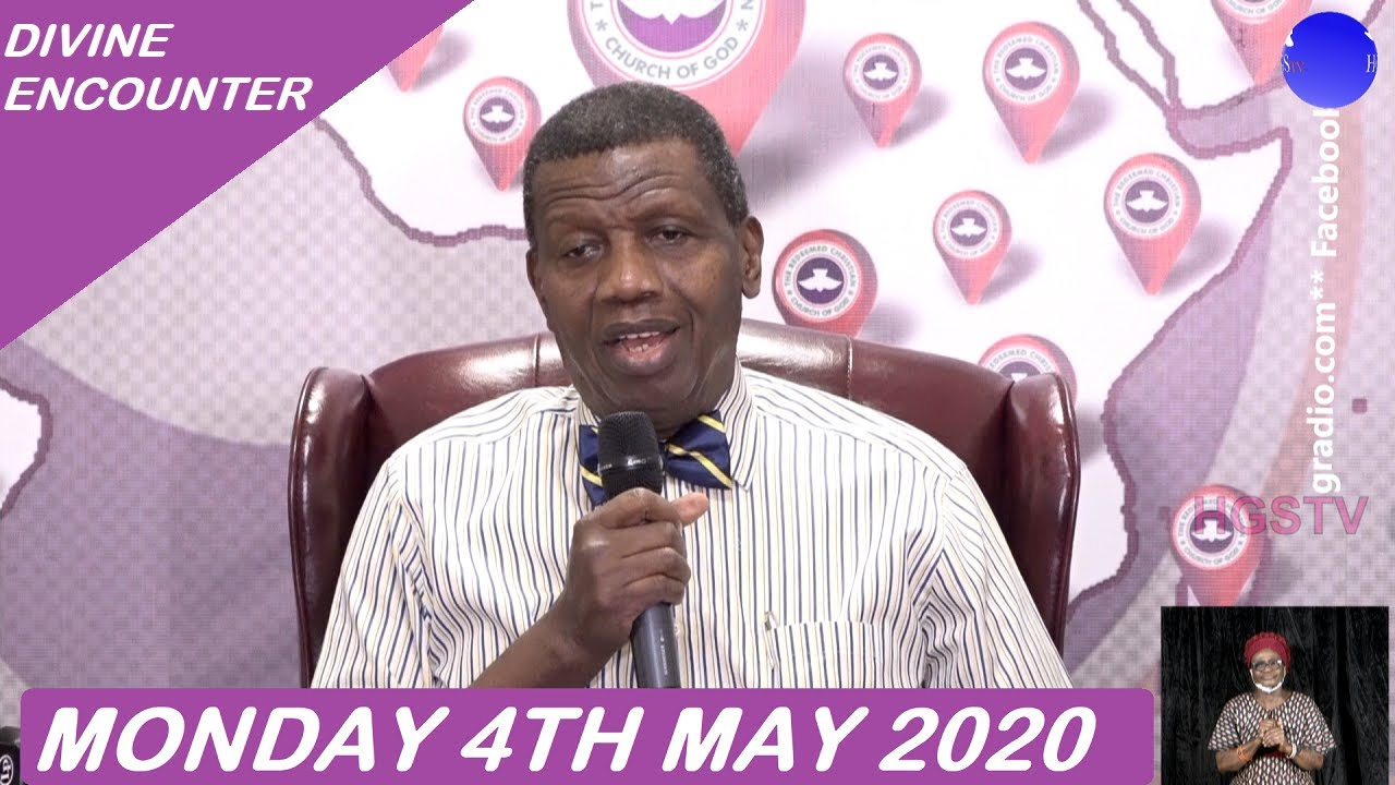 RCCG Divine Encounter 4 May 2020 Sermon by Pastor E. A. Adeboye