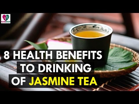 Video 8 Health Benefits to Drinking Jasmine Tea - Health Sutra