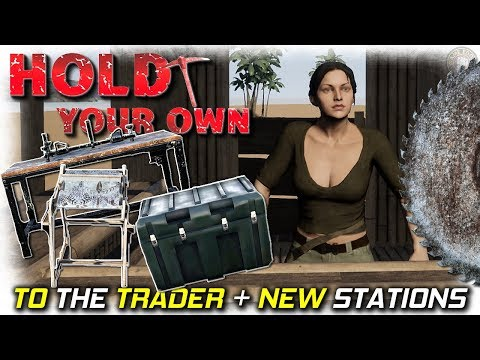 Trader Visit and New Stations | Hold Your Own Gameplay | EP5