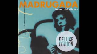 Madrugada   Industrial Silence [Full Album   Deluxe Edition]