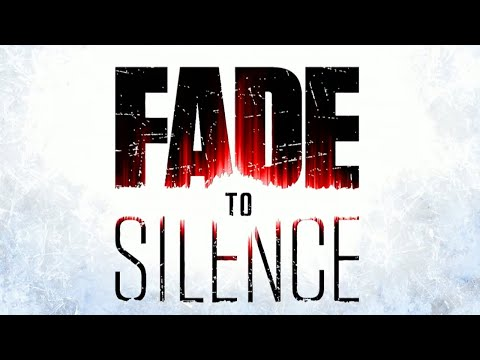Fade To Silence - Official Trailer thumbnail