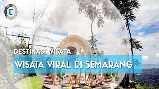 7 Tempat Wisata Instagramable di Semarang Viral di Medsos, Ada Dusun Semilir dan Ayanaz Gedong Songo