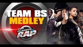 Team BS - Medley en live #PlanèteRap