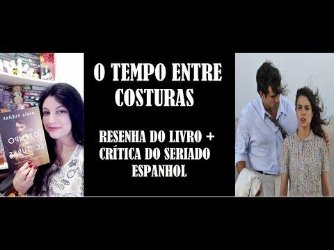 O TEMPO ENTRE COSTURAS I RESENHA DO LIVRO E CRÍTICA DO SERIADO