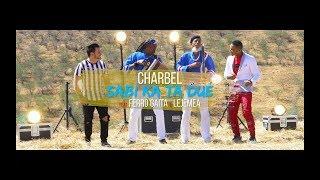 Charbel   Ferro Gaita & Lejemea   SABI KA TÁ DUÉ ( Official Video 4k )