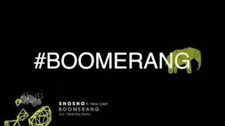 Shosho, Paul Cart - Boomerang (Original Mix)