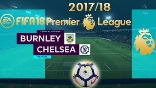 FIFA 18 Burnley Vs Chelsea | Premier League 2017/18 | PS4 Full Match