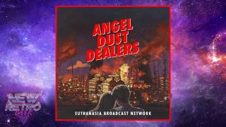 Angel Dust Dealers — Euthanasia Broadcast Network (Full Album) [Russian Synthwave]