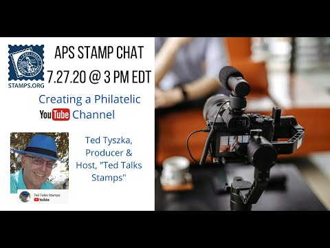 "APS Stamp Chat: ""Creating a Philatelic YouTube Channel"" with Ted Tyszka"