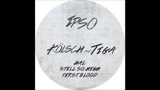 Kölsch & Tiga   Still So High [IPSO002]