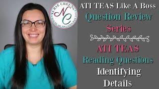 ATI TEAS Like A Boss Question Review Series | Reading Questions | Identifying Details